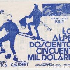 Foglietti di film di film antichi di cinema: LOS ALPES DOSCIENTOS CINCUENTA MIL DÓLARES (CON PUBLICIDAD). Lote 254635375