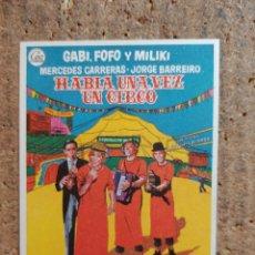 Cine: FOLLETO DE MANO DE LA PELICULA HABIA UNA VEZ UN CIRCO. Lote 254854590