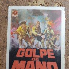 Cine: FOLLETO DE MANO DE LA PELÍCULA GOLPE DE MANO. Lote 260449895