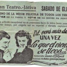 Cine: PROGRAMA LOCAL ESTRENO LO QUE EL VIENTO SE LLEVÓ - GRAN TEATRO - JÁTIVA (VALENCIA). Lote 264522234