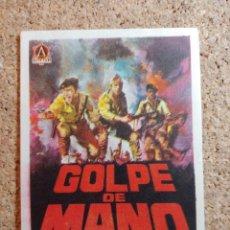 Cine: FOLLETO DE MANO DE LA PELICULA GOLPE DE MANO. Lote 266945269