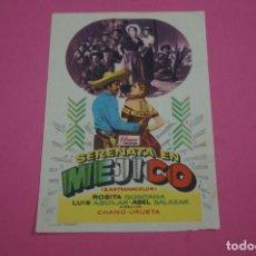 Cine: FOLLETO DE MANO PROGRAMA DE CINE SERENATA EN MEJICO SIN PUBLICIDAD LOTE 85 MIRAR FOTOS. Lote 268598574