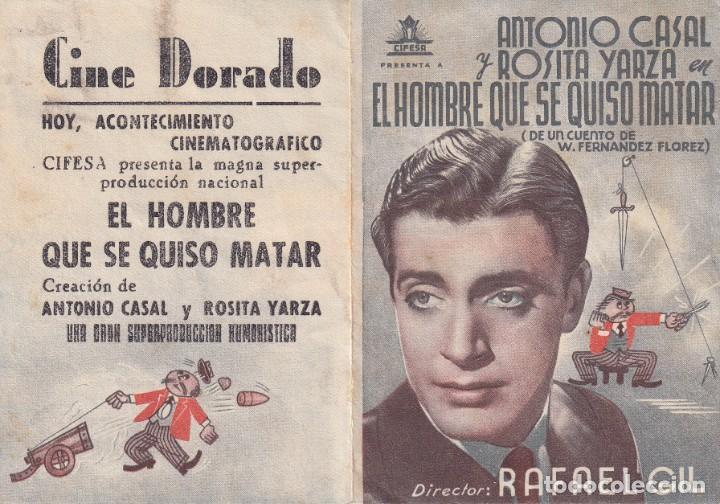 EL HOMBRE QUE SE QUISO MATAR .- ANTONIO CASAL (Cine - Folletos de Mano - Clásico Español)