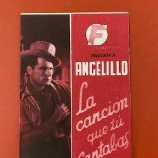Cine: LA CANCIÓN QUE TÚ CANTABAS. PROGRAMA DOBLE FILMÓFONO. ANGELILLO. Lote 289365218