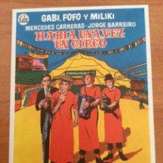 Cine: FOLLETO DE MANO HABÍA UNA VEZ UN CIRCO. GABI, FOFO Y MILIKI. Lote 291443533