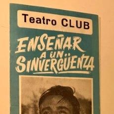 Cine: FOLLETO TEATRO CLUB 1968 . ENSEÑAR A UN SINVERGUENZA. Lote 293334653