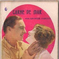 Cinema: OL16 CARNE DE MAR GEORGE O'BRIEN BILLIE DOVE NOVELA CON FOTOS BIBLIOTECA PERLA Nº20. Lote 29047854