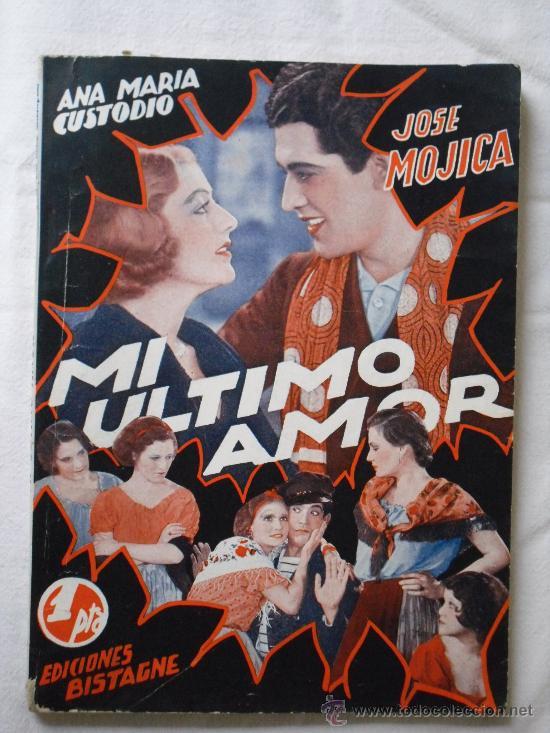 MI ULTIMO AMOR - EDICIONES BISTAGNE EDICIONES ESPECIALES - CON JOSE MOJICA - 72 PAG. (Cine - Foto-Films y Cine-Novelas)