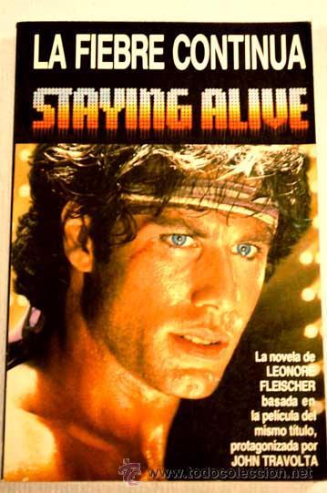 La Fiebre Continúa Staying Alive La Continuac Comprar Foto Films Y Cine Novelas De Cine Antiguo En Todocoleccion 32694195