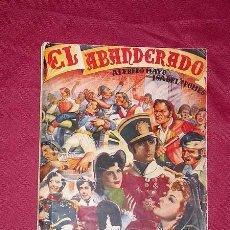 Cine: EL ABANDERADO. NOVELA CINEMATOGRÁFICA Nº 42. EDICIONES RIALTO, 1943. GUERRA DE LA INDEPENDENCIA. +++. Lote 39332539