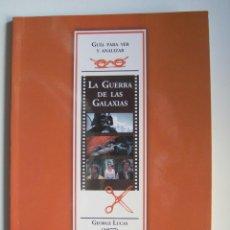 Cinema: STAR WARS. GUÍA PARA VER Y ANALIZAR.LA GUERRA DE LAS GALAXIAS. GEORGE LUCAS (1977), POR G. GONZÁLEZ. Lote 42094186