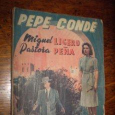 Cine: PEPE CONDE - CON MIGUEL LIGERO Y PASTORA PEÑA - C. CINEMA, 1941. Lote 40254613