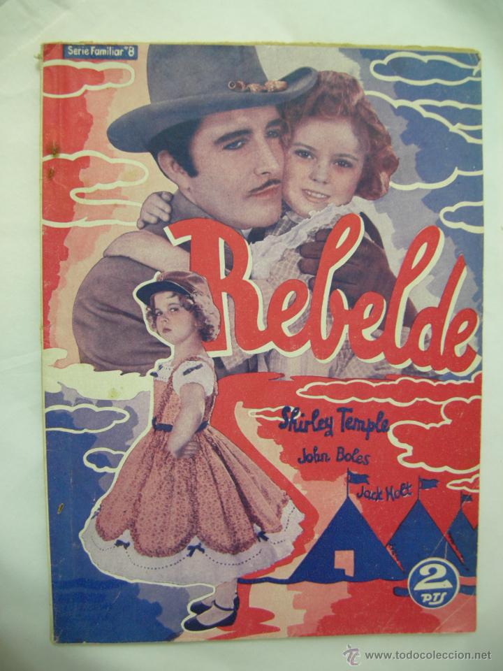 REBELDE SHIRLEY TEMPLE - LA NOVELA SEMANAL CINEMATOGRAFICA - 1930/1940 - 1ª EDICION, ED. BISTAGNE, (Cine - Foto-Films y Cine-Novelas)