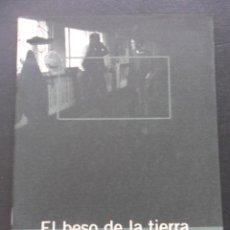 Cine: EL BESO DE LA TIERRA. LUCINDA TORRE 1999. 35 MM. CUADERNOS DE LA FILMOTECA DE ASTURIAS. RUSTICA. 42 . Lote 45147413