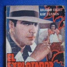 Cine: EL EXPLOTADOR DE MUJERES (MANDALAY). LA NOVELA SEMANAL CINEMATOGRÁFICA. RICARDO CORTEZ. KAY FRANCIS.. Lote 47035588