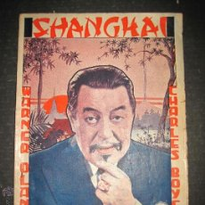 Cine: SHANGHAI - WARNER OLAND . LORETA YOUNG . CHARLES BOYER - EDITORIAL ALAS - VER FOTOS. Lote 48286242