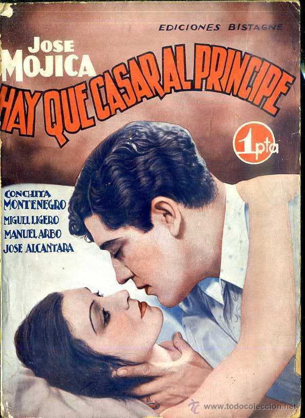 JOSE MOJICA - CONCHITA MONTENEGRO - MIGUEL LIGERO : HAY QUE CASAR AL PRÍNCIPE (Cine - Foto-Films y Cine-Novelas)