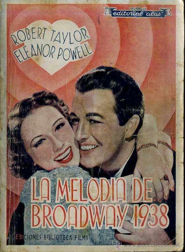 ROBERT TAYLOR - ELEANOR POWELL : LA MELODIA DE BROADWAY 1938 (Cine - Foto-Films y Cine-Novelas)