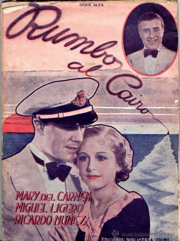 BENITO PEROJO / MIGUEL LIGERO : RUMBO AL CAIRO (1938) (Cine - Foto-Films y Cine-Novelas)