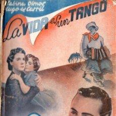 Cine: SABINA OLMOS / HUGO DEL CARRIL : LA VIDA ES UN TANGO. Lote 58546748