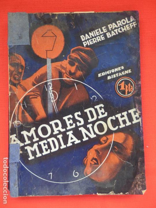 AMORES DE MEDIANOCHE, NOVELA EDIC. BISTAGNE, DANIELLE PAROLA PIERRE BATCHEFF (Cine - Foto-Films y Cine-Novelas)