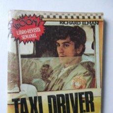 Cine: TAXI DRIVER, RICHARD ELMAN, LIBRO REVISTA SEMANAL ¡BOOM! SEDMAY EDICIONES, PRIMERA EDICIÓN 1976. Lote 72902019