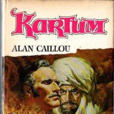 Cine: ALAIN CAILLOU : KARTUM (BRUGUERA, 1966) ABUNDANTES FOTOGRAMAS DEL FILM. Lote 82943020