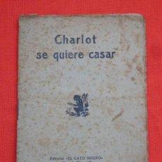 Cine: CHARLOT SE QUIERE CASAR, EDITORIAL GATO NEGRO, 16 PÁGINAS. Lote 110224843