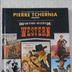 Cine: 80 GRANDS SUCCES DU WESTERN. PIERRE TCHERNIA. CASTERMAN, 1989. EN FRANCES. CON FOTOGRAFIAS. 93 PAGIN. Lote 121420467