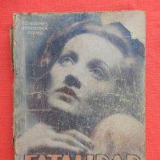 Cine: FATALIDAD, NOVELA, EDIC. BIBLIOTECA FILMS, MARLENE DIETRICH, 94 PÁGINAS.. Lote 127942283