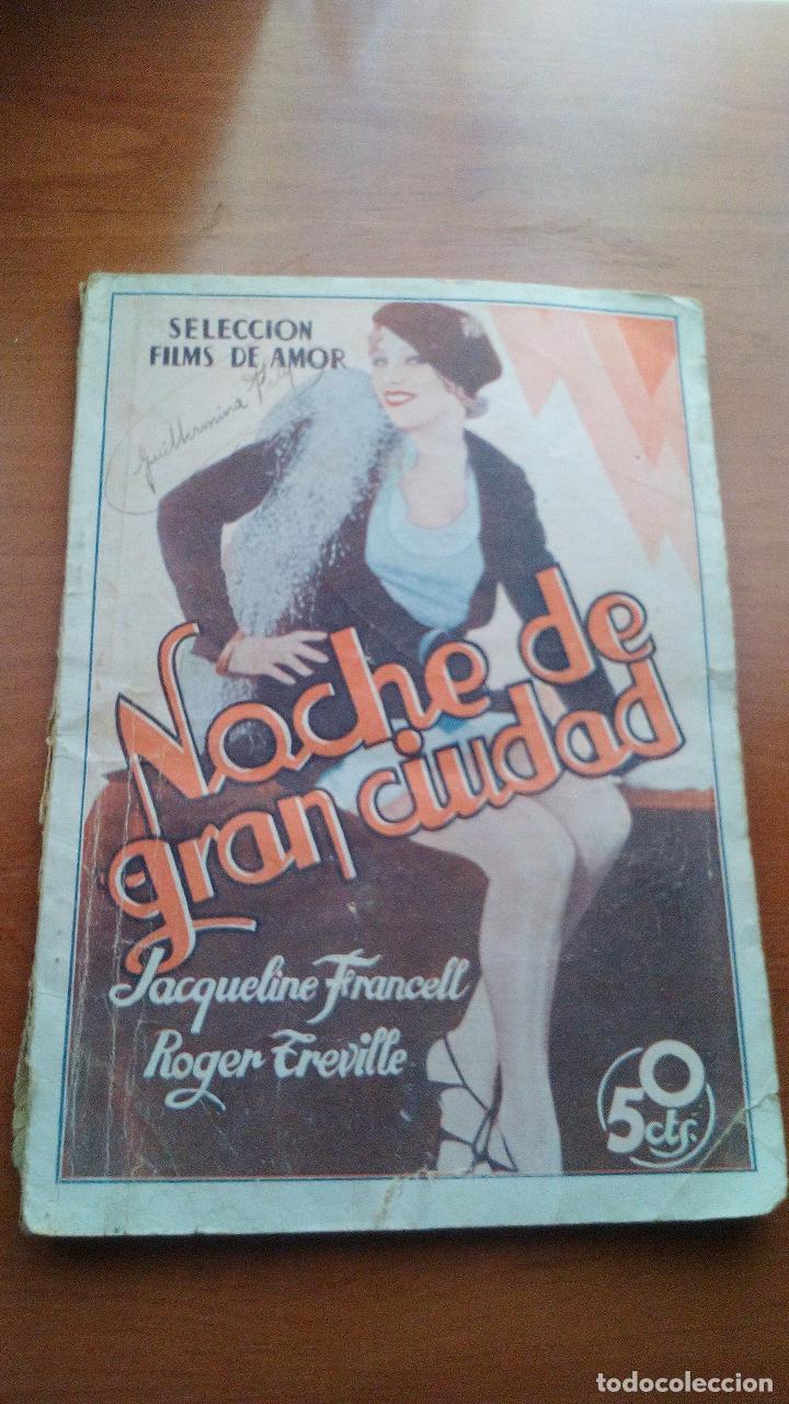NOCHE DE GRAN CIUDAD - JAQUELINE FRANCELL Y ROGER TREVILLE - EXCLUSIVAS FILMOFONO (BARCELONA) - (Cine - Foto-Films y Cine-Novelas)
