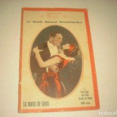 Cine: LA NOVELA SEMANAL CINEMATOGRAFICA . LA MARCA DEL FUEGO . LOLA NEGRI, JACK HOLT Y CHARLES DE ROCHE.. Lote 132486786