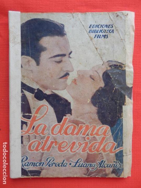 LA DAMA ATREVIDA, NOVELA EDIC. BIBLIOTECA FILMS, RAMON PEREDA LUANA ALCANIZ, 96 PÁG. (Cine - Foto-Films y Cine-Novelas)