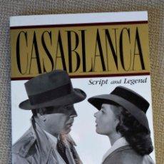 Cine: CASABLANCA, SCRIPT AND LEGEND. HOWARD KOCH. FOTOS Y TRANSCRIPCIÓN DE LA PELÍCULA. ENGLISH.. Lote 139264098