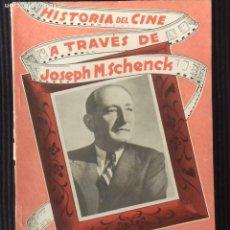 Cine: HISTORIA DEL CINE A TRAVES DE JOSEPH M. SCHENCK. EDICIONES BISTAGNE.. Lote 149896682
