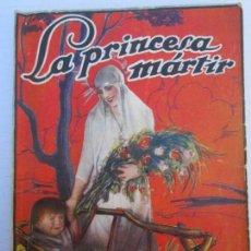 Cine: LA NOVELA SEMANAL CINEMATOGRAFICA , N.37 , LA PRINCESA MARTIR ,LEYENDA DE LA IGLESIA PRIMITIVA , . Lote 151663390