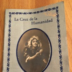 Cine: NOVELA PELÍCULA LA CRUZ DE LA HUMANIDAD.RAMON OLIVER LITÓGRAFO ARIBAU BARCELONA. Lote 152001200