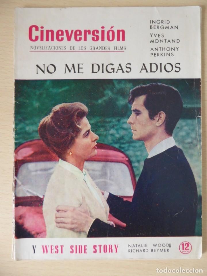 REVISTA CINEVERSIÓN 1961 -NO ME DIGAS ADIÓS(BERGMAN-MONTAND-PERKINS) Y WEST SIDE STORY(NATALIE WOOD) (Cine - Foto-Films y Cine-Novelas)
