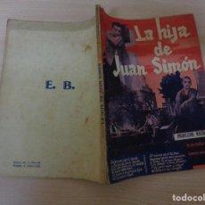 Cinéma: LA HIJA DE JUAN SIMÓN - EDICIONES BISTAGNE - LA NOVELA SEMANAL CINEMATOGRÁFICA. Lote 195136712