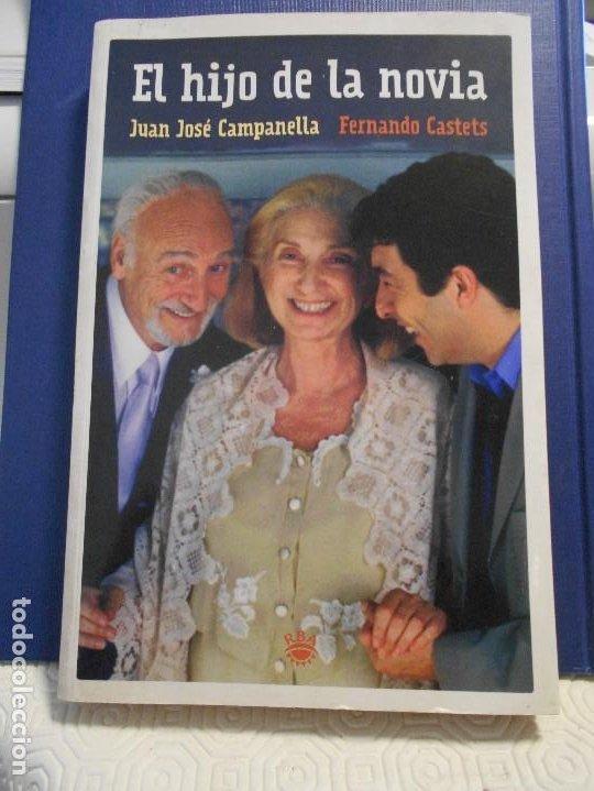 EL HIJO DE LA NOVIA. JUAN JOSE CAMPANELLA - FERNANDO CASTETS. RBA LIBROS, 1ª EDICION 2002. RUSTICA C (Cine - Foto-Films y Cine-Novelas)