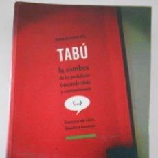 Cine: TABÚ. LA SOMBRA DE LO PROHIBIDO, INNOMBRABLE Y CONTAMINANTE. ENSAYOS DE CINE, FILOSOFIA Y LITERATURA. Lote 213051678