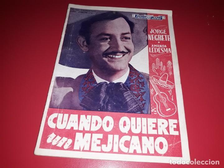 CUANDO QUIERE UN MEJICANO CON JORGE NEGRETE. ARGUMENTO NOVELADO PELICULA CON MUCHAS FOTOGRAFIAS 1944 (Cine - Foto-Films y Cine-Novelas)