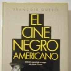 Cine: EL CINE NEGRO AMERICANO. FRANÇOIS GUERIF. EDICION ESPAÑOLA A CARGO DE JAVIER COMA. ALCOR, 1988. TAPA. Lote 225479652
