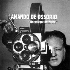 Cine: AMANDO DE OSSORIO UN GALEGO FANTÁSTICO FIRMADO POR EL AUTOR DESCATALOGADO INENCONTRABLE. Lote 240657975