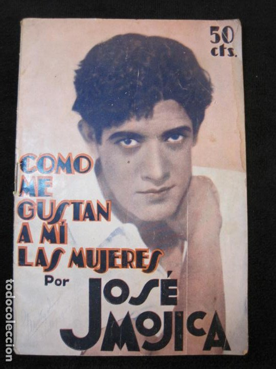 JOSE MOJICA-COMO ME GUSTAN A MI LAS MUJERES-CON FOTOS-EDICIONES EL CINE-VER FOTOS-(K-1925) (Cine - Foto-Films y Cine-Novelas)
