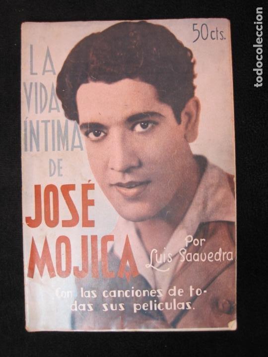JOSE MOJICA-LA VIDA INTIMA-AÑO 1931-CON FOTOS-EDICIONES EL CINE-VER FOTOS-(K-1926) (Cine - Foto-Films y Cine-Novelas)