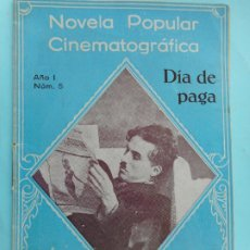 Cine: REVISTA SEMANAL.NOVELA POPULAR CINEMATOGRAFICA Nº1.CHARLES CHAPLIN. CHARLOT. DIA DE PAGA.BARCELONA. Lote 266990494