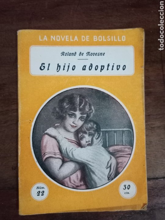 EL HIJO ADOPTIVO. DE NOVESNE, R. LA NOVELA DE BOLSILLO. BARCELONA, AÑOS 30 (Cine - Foto-Films y Cine-Novelas)