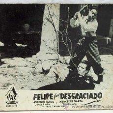 Cine: CARTELERA FELIPE FUE DESGRACIADO 1947 ANTONIO BADU Y MERCEDES BARBA DE RENÉ CARDONA DE PAX FILMS. Lote 11081170