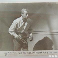 Cine: ALAN LADD - FOTO ORIGINAL B/N USA - LA NOVIA DE ACERO THE IRON MISTRESS WESTERN . Lote 131033076